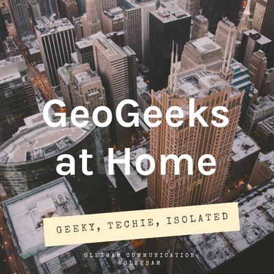 GeoGeeks at Home