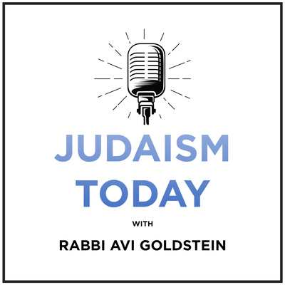 Judaism Today with Rabbi Avi Goldstein