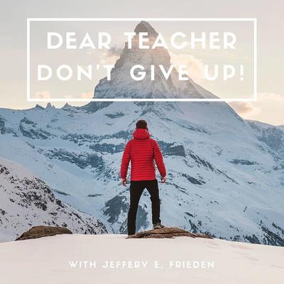 Dear Teacher, Don't Give Up!