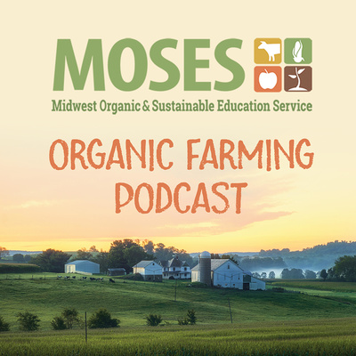 MOSES Organic Farming Podcast