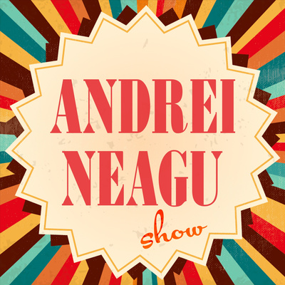 Andrei Neagu Show