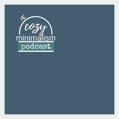 The Cozy Minimalism Podcast