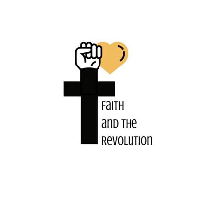 Faith and The Revolution