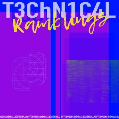 Technical Ramblings