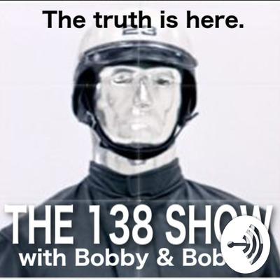 The 138 Show w/ Bobby & Bobby