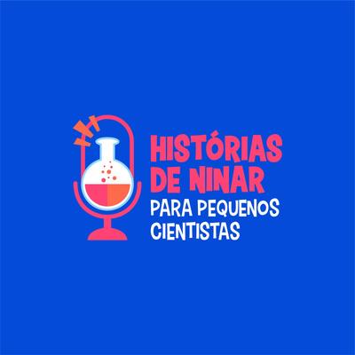 Histórias de Ninar para Pequenos Cientistas