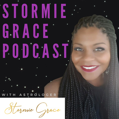 The Stormie Grace Astrology Podcast