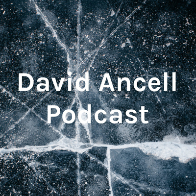 David Ancell Podcast