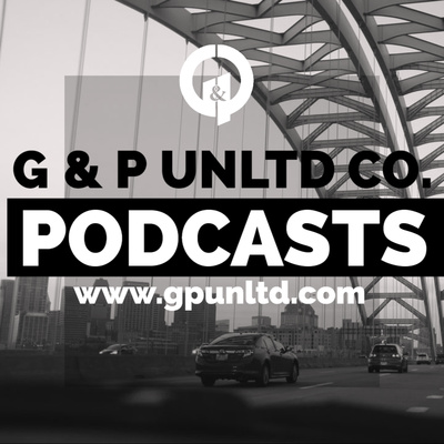 G & P Unlimited Co. Podcast