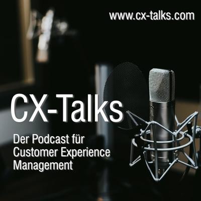 CX-Talks - Podcast für Customer Experience Management