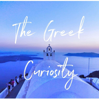 The Greek Curiosity Podcast