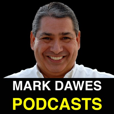 Mark Dawes' Podcasts - Letting You Listen Anywhere!