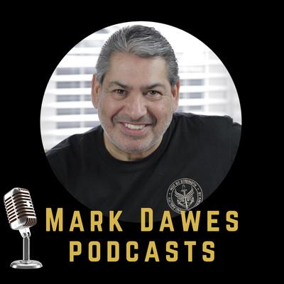 Mark Dawes' Podcasts