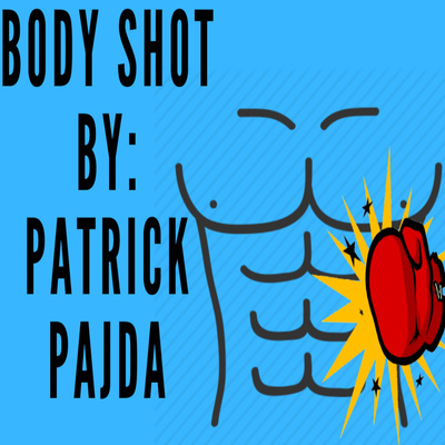 Bodyshot - PatPaj's MMA Podcast