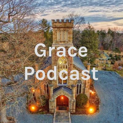 Grace Podcast