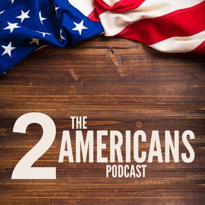 The Two Americans Podcast
