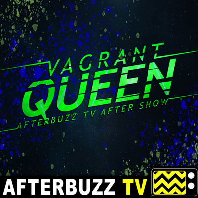 Vagrant Queen After Show Podcast