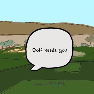 Golf Needs You