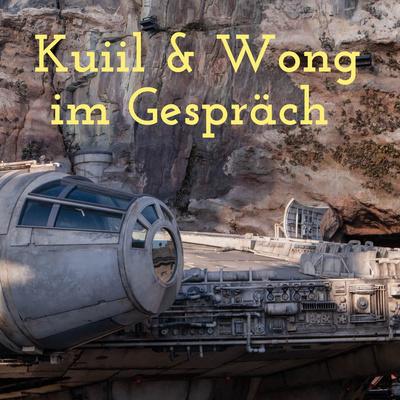 Kuiil&Wong im Gespräch