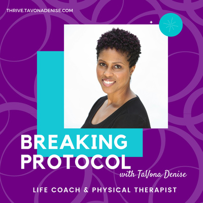 Breaking Protocol with TaVona Denise | Lifestyle, Business + Mindset Coach