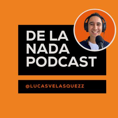 De la nada podcast