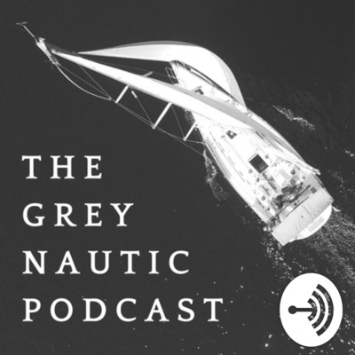 The Grey Nautic Podcast