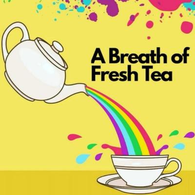 A Breath Of Fresh Tea 🍵