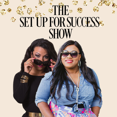 The Set Up For Success Show