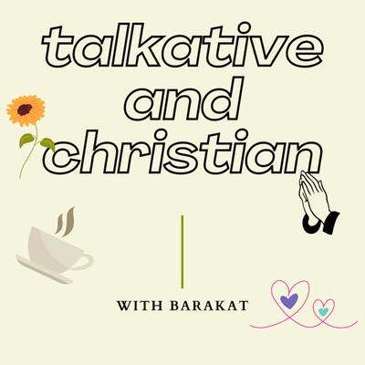 Talkative and Christian