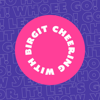 The Cheering with Birgit Podcast