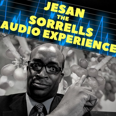 Jesan Sorrells Audio Experience