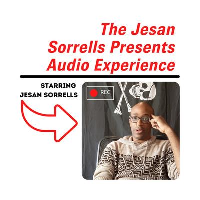 The Jesan Sorrells Presents Audio Experience