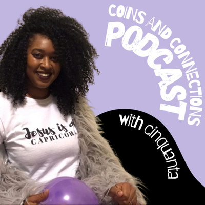 Coins and Connections w/Cinquanta Cox-Smith