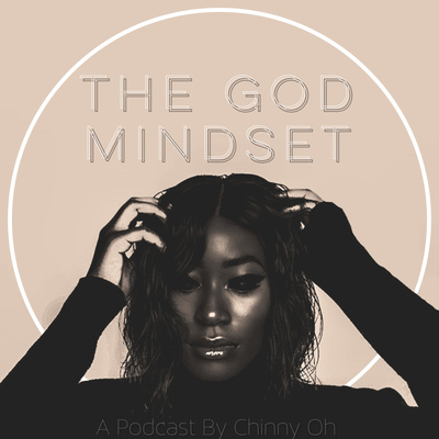 The God Mindset with Chinny Oh