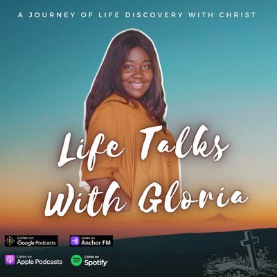 Life Talks With Gloria.