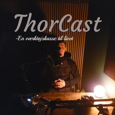 ThorCast - En Værktøjskasse Til Livet