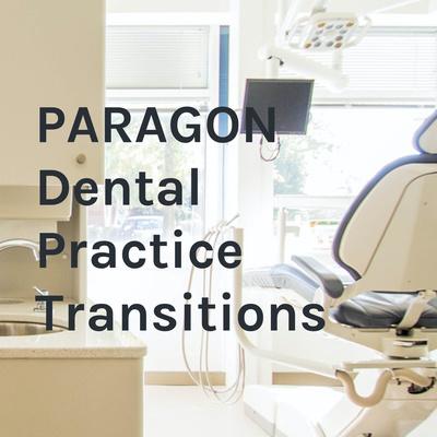 PARAGON Dental Practice Transitions