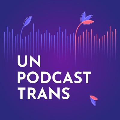 Un Podcast Trans