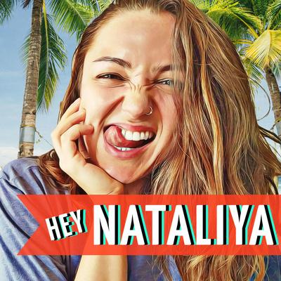 Hey Nataliya! (with Nataliya Rey)