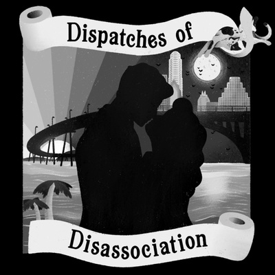 Dispatches of Disassociation
