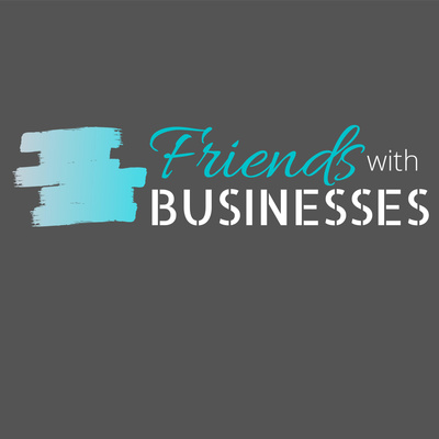 Friends With Businesses Podcast