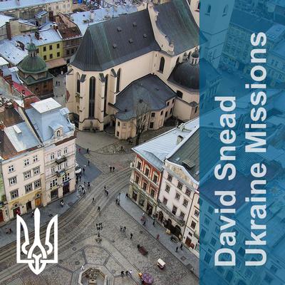 David Snead Ukraine Missions