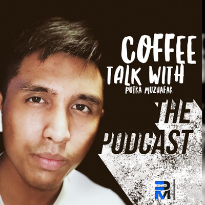 Coffee Talk with Putra Muzhafar