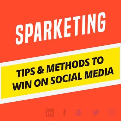 Sparketing: Win on Social Media