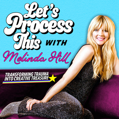 Let's Process This with Melinda Hill