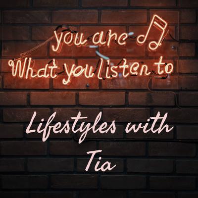 Lifestyles with Tia