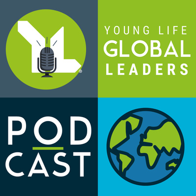 Young Life Global Leaders Podcast