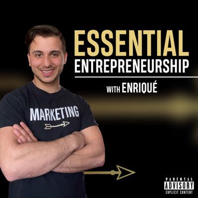 Essential Entrepreneurship With Enriqué