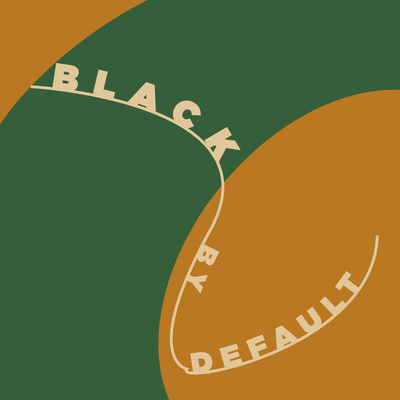 Black By Default Podcast