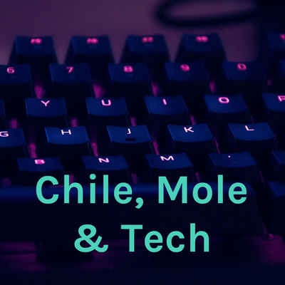 Chile, Mole & Tech